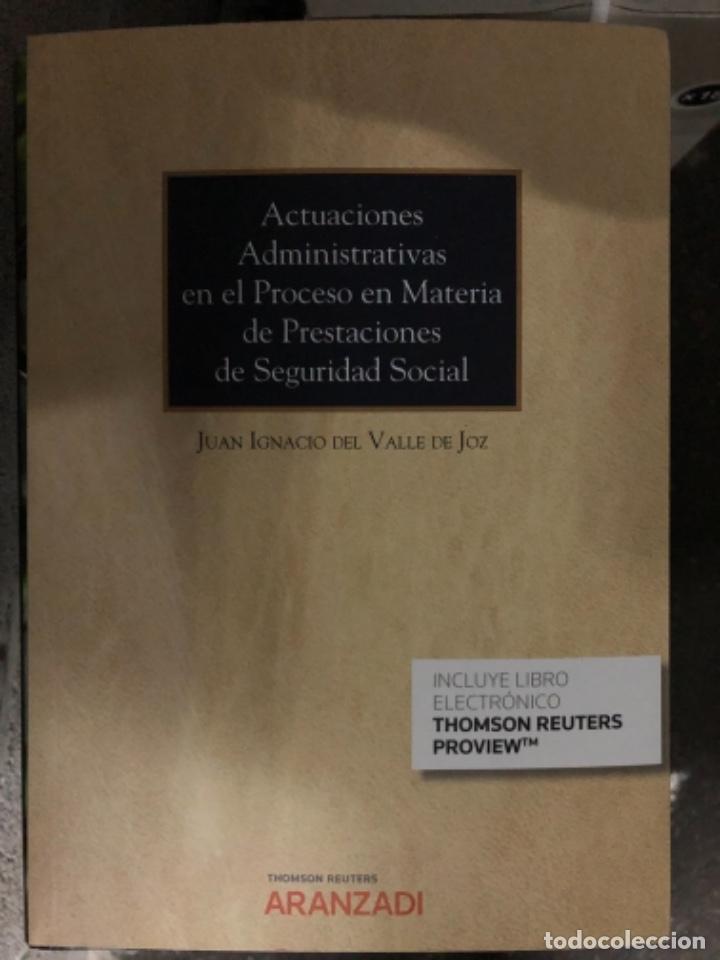 ACTUACIONES ADMINISTRATIVAS EN EL PROCESO EN MATERIA DE PRESTACIONES DE SEGURIDAD SOCIAL (Libros de Segunda Mano - Ciencias, Manuales y Oficios - Derecho, Economía y Comercio)
