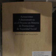 Libros de segunda mano: ACTUACIONES ADMINISTRATIVAS EN EL PROCESO EN MATERIA DE PRESTACIONES DE SEGURIDAD SOCIAL. Lote 263016860