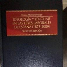 Libros de segunda mano: IDEOLOGÍA Y LENGUAJE EN LAS LEYES LABORALES DE ESPAÑA (1873-2009). Lote 263031540
