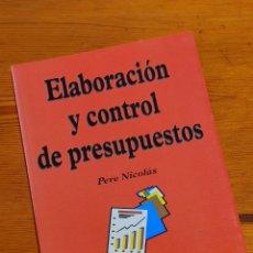 Libros de segunda mano: ELABORACIÓN Y CONTROL DE PRESUPUESTOS - PERE NICOLÁS, GESTIÓN 2000, 1999 1A ED. Lote 263150090