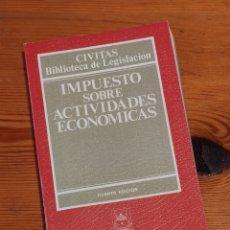 Libros de segunda mano: IMPUESTO SOBRE ACTIVIDADES ECONÓMICAS - ED. CIVITAS, 1994. Lote 263151765