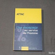 Libros de segunda mano: UNE ÉCONOMIE AU SERVICE DE L'HOMME. ATTAC. TEXTO EN FRANCÉS.. Lote 263661015