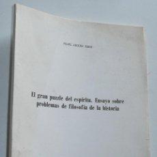 Libros de segunda mano: EL GRAN PUZZLE DEL ESPÍRITU. ENSAYO SOBRE PROBLEMAS DE FILOSOFÍA DE LA HISTORIA - FELIPE ARAGÜES. Lote 43482361