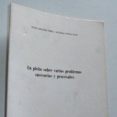 Libros de segunda mano: UN PLEITO SOBRE VARIOS PROBLEMAS SUCESORIOS Y PROCESALES - FELIPE ARAGÜES PÉREZ (1986). Lote 43639089