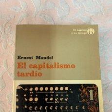 Libros de segunda mano: ERNEST MÁNDELA , EL CAPITALISMO TARDÍO. Lote 263667245