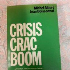Libros de segunda mano: MICHELLE ALBERT, CRISIS, CRACK, BOOM. Lote 263670070