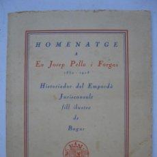 Libros de segunda mano: HOMENATGE A EN JOSEP PELLA I FORGAS - 1852-1918 - HISTORIADOR DEL EMPORDÀ - EN CATALÁN - BAGUR.. Lote 263675545