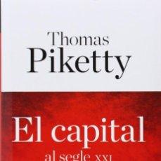Libros de segunda mano: EL CAPITAL AL SEGLE XXI (CATALÁN) DE THOMAS PIKETTY (AUTOR). Lote 263693415