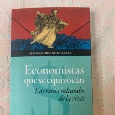 Libros de segunda mano: ECONOMISTAS QUE SE EQUIVOCAN, ALEXANDRO RONCAGLIA. Lote 264021570
