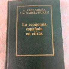 Libros de segunda mano: LA ECONOMÍA ESPAÑOLA EN CIFRAS, A. ARGANDOÑA, GARCÍA DURÁN. Lote 264416864