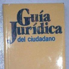 Libros de segunda mano: GUÍA JURÍDICA DEL CIUDADANO / MINISTERIO DE JUSTICIA / ED. GRÁFICAS ARIAS MONTANO EN MADRID 1985. Lote 265104524