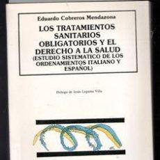 Livros em segunda mão: LOS TRATAMIENTOS SANITARIOS OBLIGATORIOS Y EL DERECHO A LA SALUD. EDUARDO COBREROS MENDAZONA. Lote 265200009
