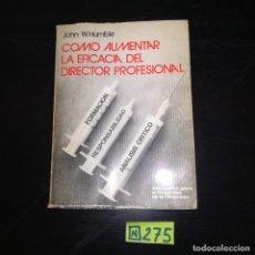 Libros de segunda mano: COMO AUMENTAR LA EFICACIA DEL DIRECTOR PROFESIONAL. Lote 265570049