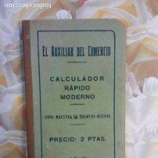 Libros de segunda mano: EL AUXILIAR DEL OMERCIO. CALCULADOR RÁPIDO MODERNO. BARCELONA 1919.. Lote 265818754
