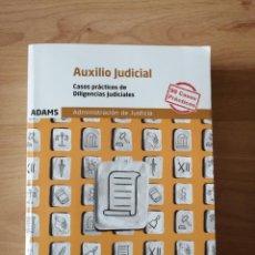 Libros de segunda mano: AUXILIO JUDICIAL / CASOS PRÁCTICOS DE DILIGENCIAS JUDICIALES. Lote 267747989