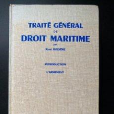 Libros de segunda mano: TRAITE GENERAL DE DROIT MARITIME. RENE RODIERE. ED. DALLOZ. PARIS, 1976. PAGS: 711. Lote 268922254