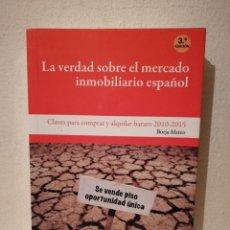 Libros de segunda mano: LIBRO - LA VERDAD SOBRE EL MERCADO INMOBILIARIO ESPAÑOL - ECONOMIA - BORJA MATEO. Lote 269015459