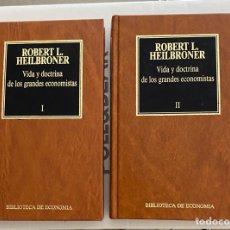 Libros de segunda mano: VIDA Y DOCTRINA DE LOS GRANDES ECONOMISTAS (I Y II) ROBERT L. HEILBRONER. Lote 269449568