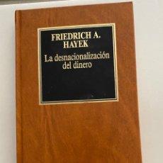 Libros de segunda mano: LA DESNACIONALIZACIÓN DEL DINERO . FRIEDRICH A. HAYEK. Lote 269469443