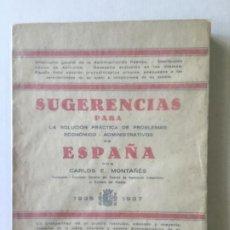Libros de segunda mano: PROBLEMAS ECONÓMICOS Y ADMINISTRATIVOS DE ESPAÑA. SUGERENCIAS PARA SU RESOLUCIÓN PRÁCTICA. - MONTAÑÉ. Lote 123220498