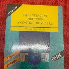 Libros de segunda mano: ORGANIZACIÓN, DIRECCIÓN Y CONTROL DE VENTAS. MANUEL ARTAL CASTELLS. 2ª EDICIÓN, ESIC.. Lote 269786928