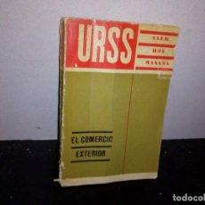 Libros de segunda mano: 35- URSS, AYER, HOY Y MAÑANA, EL COMERCIO EXTERIOR. Lote 270558668