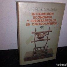 Libros de segunda mano: 35- INTEGRACIÓN ECONÓMICA Y SUBDESARROLLO EN CENTROAMÉRICA - LUIS RENÉ CÁCERES. Lote 270560058