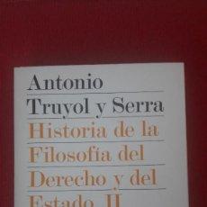 Libri di seconda mano: A TRUYOL Y SERRA: HISTORIA DE LA FILOSOFÍA DEL DERECHO Y DEL ESTADO - II. COMO NUEVO. Lote 272060743