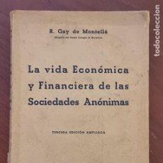 Libros de segunda mano: LA VIDA ECONOMICA Y FINANCIERA DE LAS SOCIEDADES ANONIMAS . 3ºED. ED. BOSH. BARCELONA, 1944.. Lote 273623858