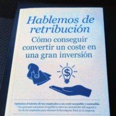 Libros de segunda mano: HABLEMOS DE RETRIBUCIÓN. COMO CONSEGUIR CONVERTIR UN COSTE EN UNA INVERSIÓN. ECONOMÍA Y EMPRESA.. Lote 275838048