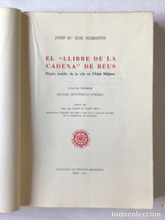 """Libros de segunda mano: EL """"LLIBRE DE LA CADENA"""" DE REUS. RÈGIM JURÍDIC DE LA VILA EN L'EDAT MITJANA. Vol. I. Estudi... - Foto 2 - 276789338"""
