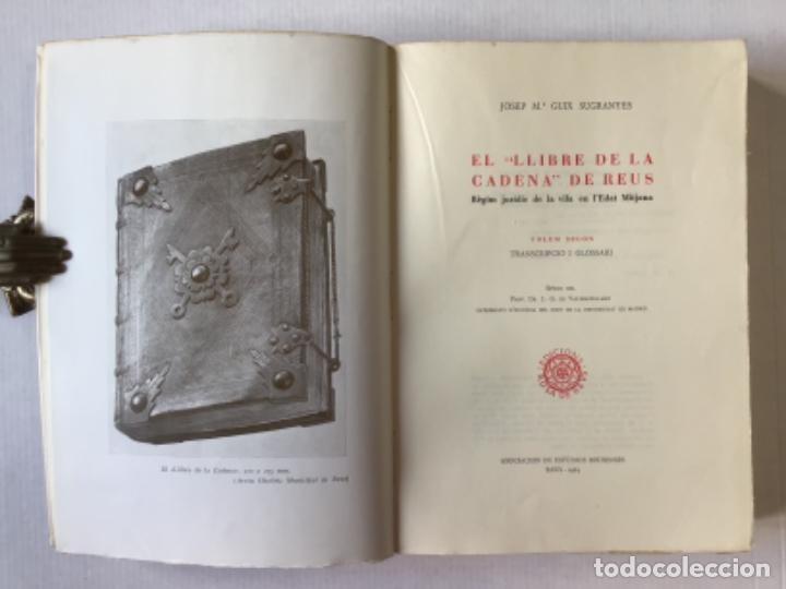"""Libros de segunda mano: EL """"LLIBRE DE LA CADENA"""" DE REUS. RÈGIM JURÍDIC DE LA VILA EN L'EDAT MITJANA. Vol. I. Estudi... - Foto 6 - 276789338"""