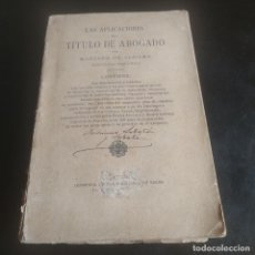 Libros de segunda mano: LAS APLICACIONES DEL TITULO DE ABOGADO.MARIANO DE ALDAMA.1889.SAN FRANCISCO DE SALES.283 PAGS.. Lote 277118998