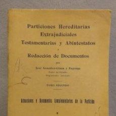 Libros de segunda mano: PARTICIONES HEREDITARIAS EXTRAJUDICIALES TESTAMENTARIAS Y ARBITESTATOS. Lote 277196683