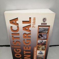 Libri di seconda mano: LOGÍSTICA INTEGRAL (SEGUNDA EDICIÓN). Lote 277415948
