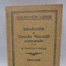 Libros de segunda mano: INTRODUCION AL DERECHO MERCANTIL COMPARADO. A. VICENTE Y GELLA. ED. LABOR. 2ºED. PAGS: 464.. Lote 277713223