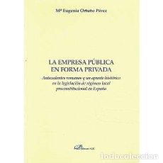 Libros de segunda mano: LA EMPRESA PÚBLICA EN FORMA PRIVADA - ORTUÑO PÉREZ, MARÍA EUGENIA. Lote 277823313