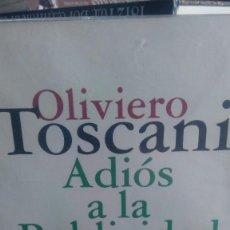 Libros de segunda mano: ADIOS A LA PUBLICIDAD, OLIVIERO TOSCANI ED. OMEGA. Lote 277824218
