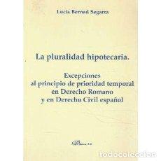 Libros de segunda mano: LA PLURALIDAD HIPOTECARIA. EXCEPCIONES AL PRINCIPIO DE PRIORIDAD TEMPORAL EN DERECHO ROMANO Y EN DER. Lote 277823308