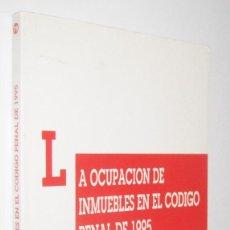 Libros de segunda mano: LA OCUPACION DE INMUEBLES EN EL CODIGO PENAL DE 1995 - JOAN BAUCELLS I LLADOS. Lote 278403393