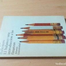 Libros de segunda mano: EL BALANCE, UNA INTRODUCCION A LAS FINANZAS / ENRIQUE BALLESTERO / ALIANZA / AK44. Lote 278704478
