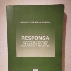 Libros de segunda mano: LIBRO - RESPONSA CIEN CASOS PRACTICOS DE -DERECHO ROMANO- PLANTEADOS Y RESUELTOS - GARCIA GARRIDO. Lote 278846568