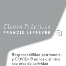 Libros de segunda mano: CLAVES PRÁCTICAS. RESPONSABILIDAD PATRIMONIAL Y COVID-19 EN LOS DISTINTOS SECTORES DE ACTIVIDAD.. Lote 278886508