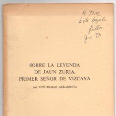 Libros de segunda mano: SOBRE LA LEYENDA DE JAUN ZURIA, PRIMER SEÑOR DE VIZCAYA. YON BILBAO AZKARRETA. 1982. Lote 278926828