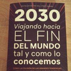 Libros de segunda mano: MAURO GUILLÉN: 2030. VIAJANDO HACIA EL FIN DEL MUNDO TAL Y COMO LO CONOCEMOS. Lote 278949758