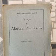 Libros de segunda mano: CURSO DE ÁLGEBRA FINANCIERA - FRANCISCO FORNÉS RUBIO. Lote 278956848