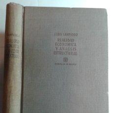 Libros de segunda mano: REALIDAD ECONÓMICA Y ANÁLISIS ESTRUCTURAL 1961 JOSÉ LUIS SAMPEDRO 1ª EDICIÓN 1ª REIMP. AGUILAR. Lote 278965023