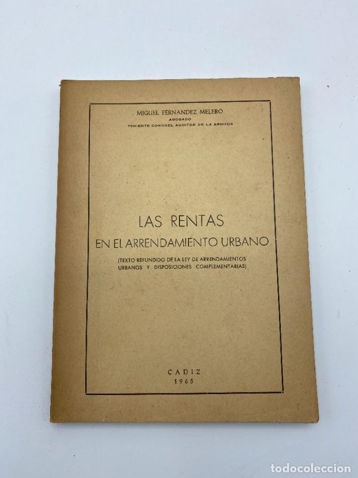 LAS RENTAS. EN EL ARRENDAMIENTO URBANO. MIGUEL FERNANDEZ. CADIZ, 1965. PAGS: 173 (Libros de Segunda Mano - Ciencias, Manuales y Oficios - Derecho, Economía y Comercio)