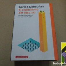 Libros de segunda mano: SEBASTIAN, CARLOS: EL CAPITALISMO DEL SIGLO XXI. MAYOR DESIGUALDAD,MENOR DINAMISMO. Lote 279517103