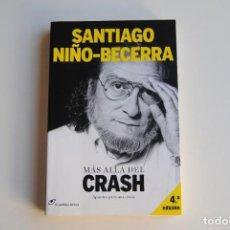 Libros de segunda mano: LIBRO MÁS ALLÁ DEL CRASH - SANTIAGO NIÑO BECERRA. Lote 283044608
